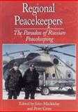 Regional Peacekeepers : The Paradox of Russian Peacekeeping, , 9280810790