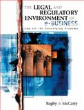 The Legal and Regulatory Environment of E-Business : Law for the Converging Economy, Bagby, John W. and McCarty, F. William, 0324110790