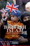 British Islam : The Road to Radicalism, Abbas, Tahir, 0521670799