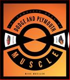 The Complete Book of Dodge and Plymouth Muscle, Mike Mueller, 0760330794