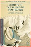 Eismitte in the Scientific Imagination : Knowledge and Politics at the Center of Greenland, Martin-Nielsen, Janet, 1137380799