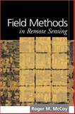 Field Methods in Remote Sensing, McCoy, Roger M., 1593850794