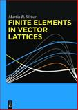 Finite Elements in Vector Lattices, Weber, Martin R., 3110350793