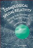 Cosmological Special Relativity - Structure of Space, Time and Velocity, Carmeli, M., 9810230796