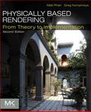 Physically Based Rendering : From Theory to Implementation, Pharr, Matt and Humphreys, Greg, 0123750792