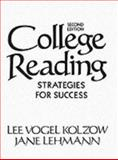 College Reading : Strategies for Success, Kolzow, Lee V. and Lehmann, Jane, 0131500791