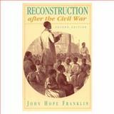 Reconstruction after the Civil War, Franklin, John Hope, 0226260798