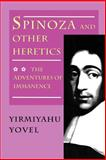 Spinoza and Other Heretics : The Adventures of Immanence, Yovel, Yirmiyahu, 0691020795