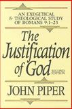 The Justification of God : An Exegetical and Theological Study of Romans 9:1-23, Piper, John, 0801070791