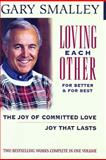 Loving Each Other for Better and for Best, Gary Smalley, 0884860795