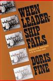When Leadership Fails : Desegregation and Demoralization in the San Francisco Schools, Fine, Doris, 0887380794