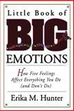 Little Book of Big Emotions, Erika M. Hunter, 1592850790