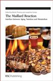 The Maillard Reaction : Interface Between Aging, Nutrition and Metabolism, Royal Society of Chemistry Staff, 1849730792