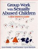 Group Work with Sexually Abused Children : A Practitioner's Guide, Grotsky, Lynn and Camerer, Carel, 076192079X