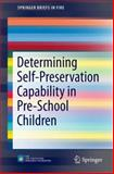 Determining Self-Preservation Capability in Pre-School Children, Taciuc, Anca and Dederichs, Anne S., 1493910795