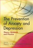 The Prevention of Anxiety and Depression : Theory, Research, and Practice, , 159147079X