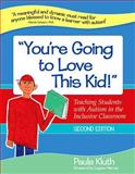 You're Going to Love This Kid! : Teaching Students with Autism in the Inclusive Classroom, Second Edition, Kluth, Paula, 159857079X