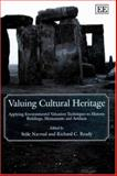 Value Cultural Heritage : Applying Environmental Valuation Techniques to Historic Buildings, Monuments and Artifacts, , 1840640790
