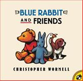 Blue Rabbit and Friends, Christopher Wormell, 0142300799