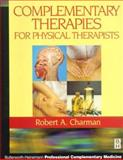 Complementary Therapies for Physical Therapists : A Theoretical and Clinical Exploration, , 0750640790