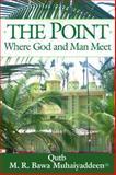 The Point Where God and Man Meet, M. R. Bawa Muhaiyaddeen, 0914390791