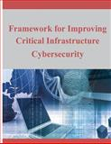 Framework for Improving Critical Infrastructure Cybersecurity, National Institute National Institute of Standards and Technology, 149758079X