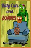 Kitty Cats and Zombies, Leonard Stegmann, 1499180799