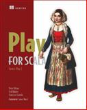 Play for Scala : Covers Play 2, Hilton, Peter and Bakker, Erik, 1617290793