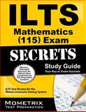 ILTS Mathematics (115) Exam Secrets Study Guide : ILTS Test Review for the Illinois Licensure Testing System, ILTS Exam Secrets Test Prep Team, 1627330798