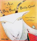 The Ant and the Big Bad Bully Goat, Andrew Fusek Peters, 1846430798