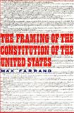 The Framing of the Constitution of the United States, Farrand, Max, 0300000790