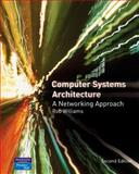 Computer Systems Architecture : A Networking Approach, Williams, Rob, 0321340795