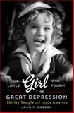 The Little Girl Who Fought the Great Depression, John F. Kasson, 0393240797