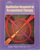 Qualitative Research in Occupational Therapy : Strategies and Experiences, Cook, Joanne Valiant, 0769300790