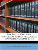 The South Carolina Historical and Genealogical Magazine, Carol South Carolina Historical Society, 1149150793
