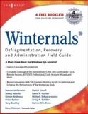 Winternals Defragmentation, Recovery, and Administration Field Guide, Abrams, Lawrence and Altholz, Nancy, 1597490792