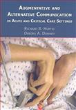 Augmentative and Alternative Communication in Acute Care Settings, Hurtig, Richard R. and Downey, Debora A., 1597560790