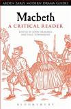 Macbeth : A Critical Reader, William Shakespeare, 0567640795