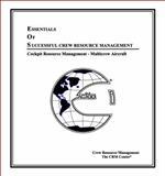 Essentials of Successful Crew Resource Management : Cockpit Resource Management, Multicrew Aircraft, Kudimi, Eric, 0967770793