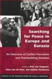 Searching for Peace in Europe and Eurasia : An Overview of Conflict Prevention and Peacebuilding Activities, , 1588260798