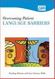 Overcoming Patient Language Barriers: Teaching Patients with Low Literacy Skills (DVD), Concept Media, 1602320799
