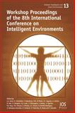 Intelligent Environments; Workshop Proceedings, ##############################################################################################################################################################################################################################################################, 1614990794