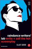 Raindance Writers' Lab : Write + Sell the Hot Screenplay, Grove, Elliot, 0240520793