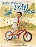 Let's Make a Joyful Noise, Karma Wilson, 0310740797