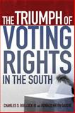The Triumph of Voting Rights in the South, Bullock, Charles S. and Gaddie, Ronald Keith, 0806140798