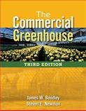 The Commercial Greenhouse, Boodley, James and Newman, Steven E., 1418030791