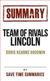 Team of Rivals: the Political Genius of Abraham Lincoln by Doris Kearns Goodwin -- Chapter-By-Chapter Study Guide and Analysis, Save Summaries, 1490520791