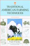 Traditional American Farming Techniques, Frank D. Gardner, 1599210797