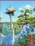 Rig It Right! Maya Animation Rigging Concepts, O'Hailey, Tina, 0240820797