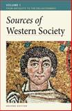 Sources of Western Society Vol. 1 : From Antiquity to the Enlightenment, McKay, John P. and Hill, Bennett D., 031264079X